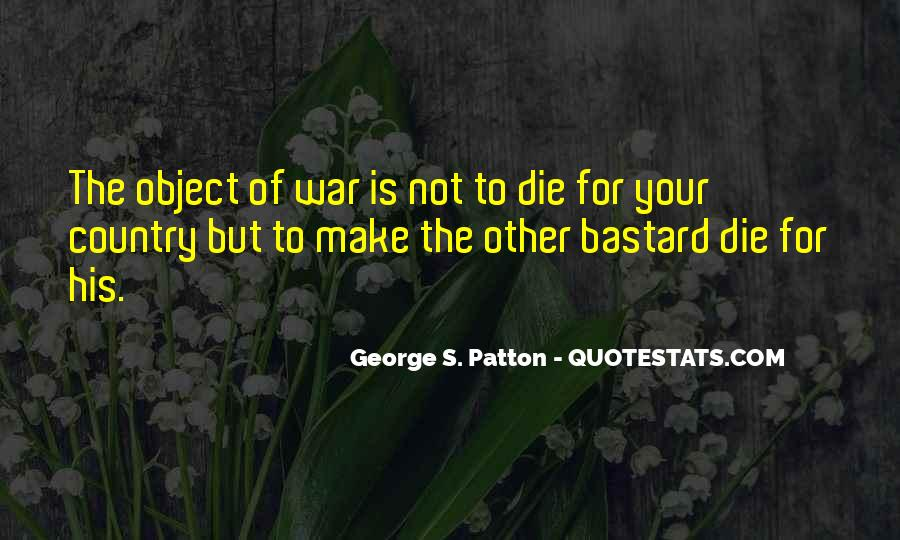 G S Patton Quotes #50792