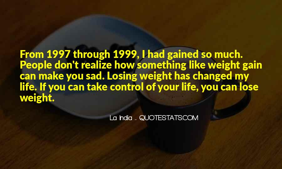 Gained Weight Quotes #287158