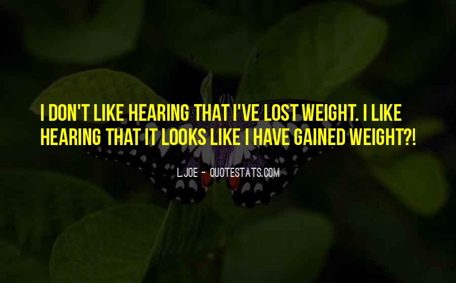 Gained Weight Quotes #313822