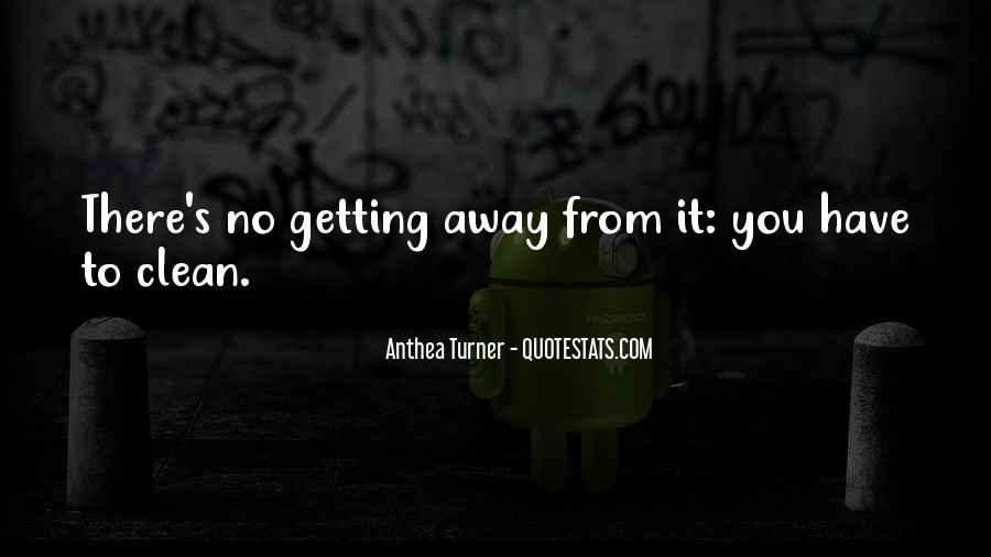 Getting Away From You Quotes #1418123