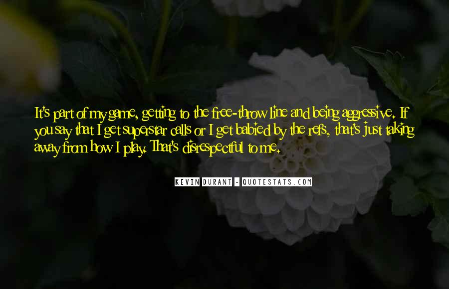 Getting Away From You Quotes #400402