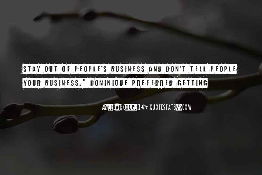 Getting Into People's Business Quotes #331099