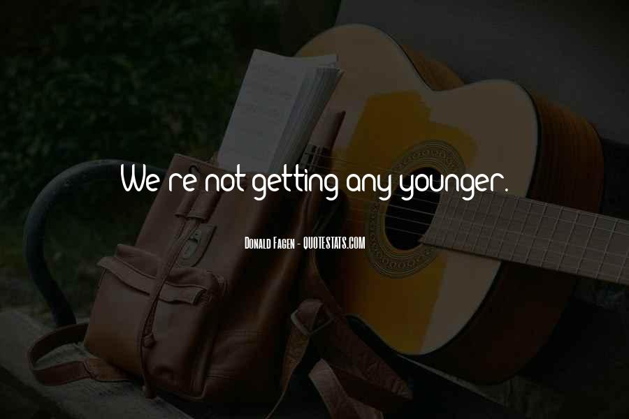 Getting Younger Quotes #1635436