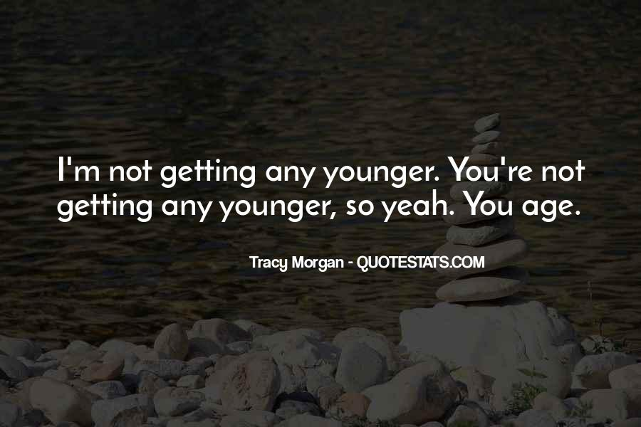 Getting Younger Quotes #720894