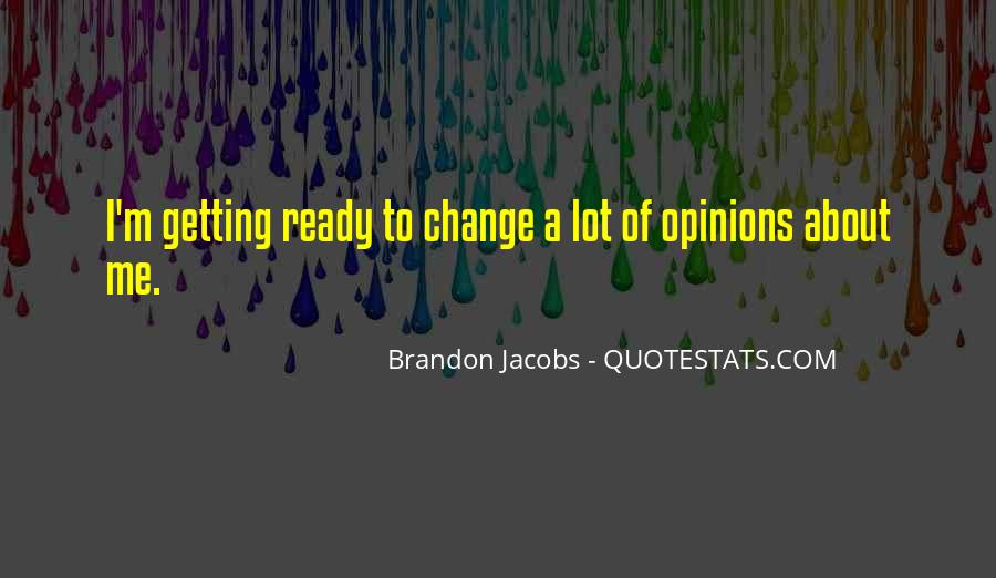 Quotes About Getting Ready For Change #1839818