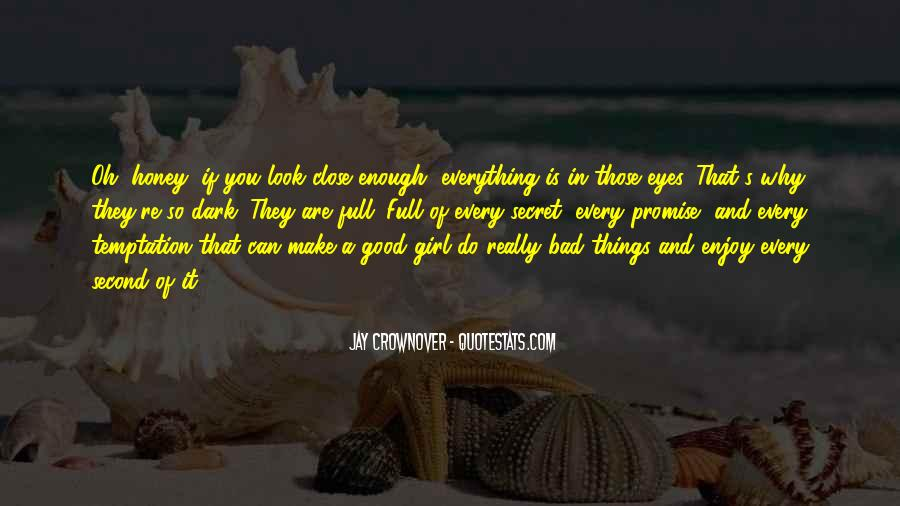 Girl You Look So Good Quotes #1054022