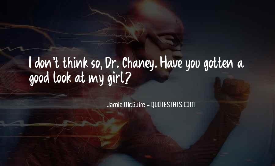 Girl You Look So Good Quotes #1571489
