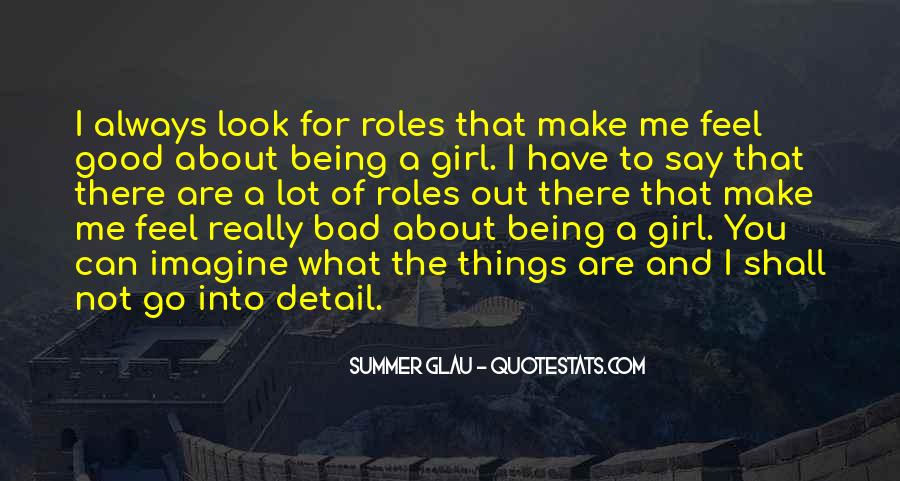 Girl You Look So Good Quotes #325078