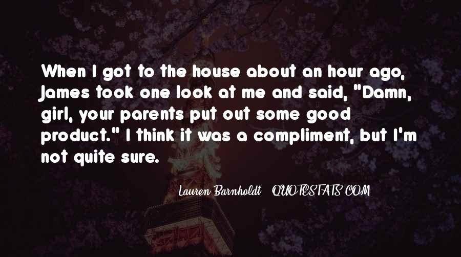 Girl You Look So Good Quotes #596783