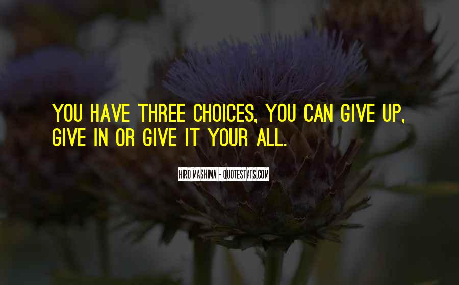 Give It Your All Quotes #273001