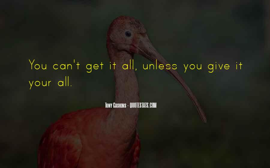 Give It Your All Quotes #323295
