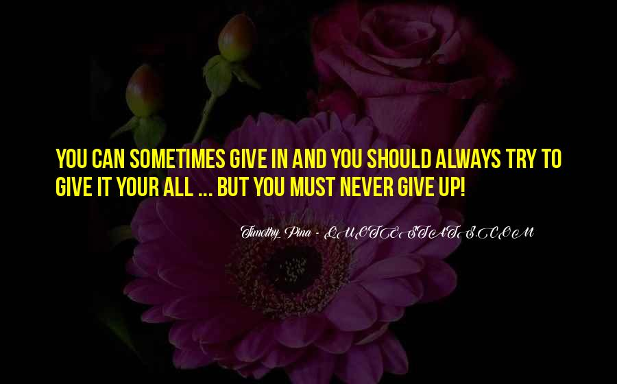Give It Your All Quotes #370037