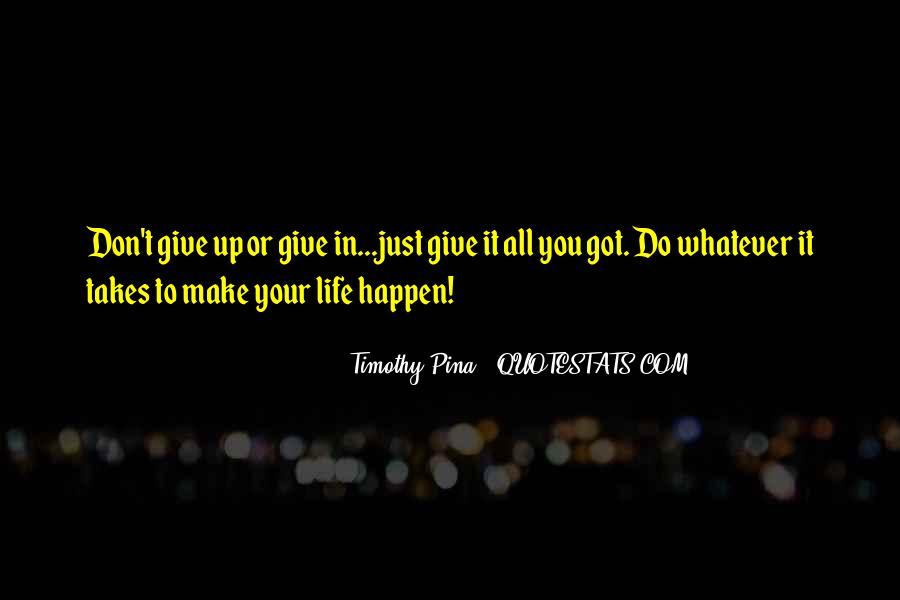 Give It Your All Quotes #562489