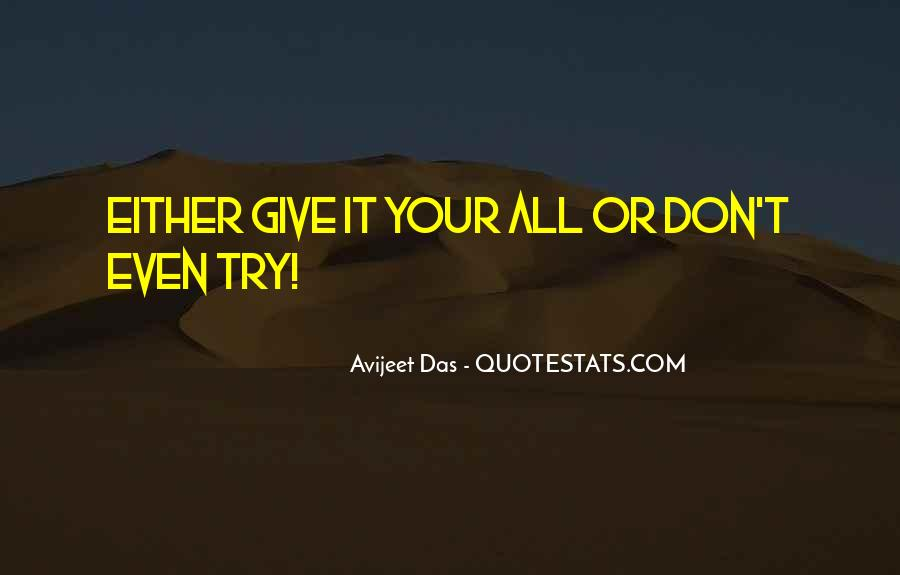 Give It Your All Quotes #684247