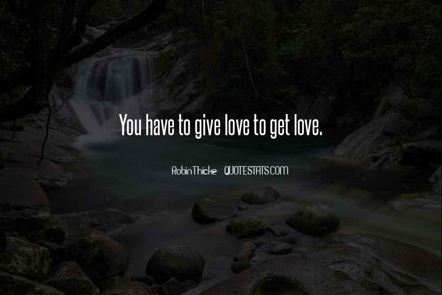Give Love Get Love Quotes #14586