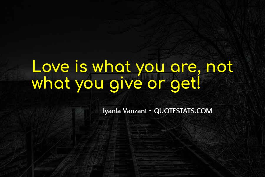 Give Love Get Love Quotes #647905