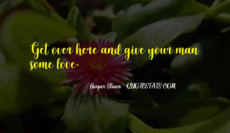 Give Love Get Love Quotes #683711