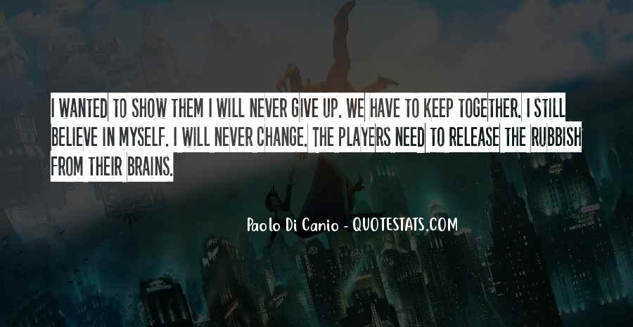 Give Me Something To Believe Quotes #15895