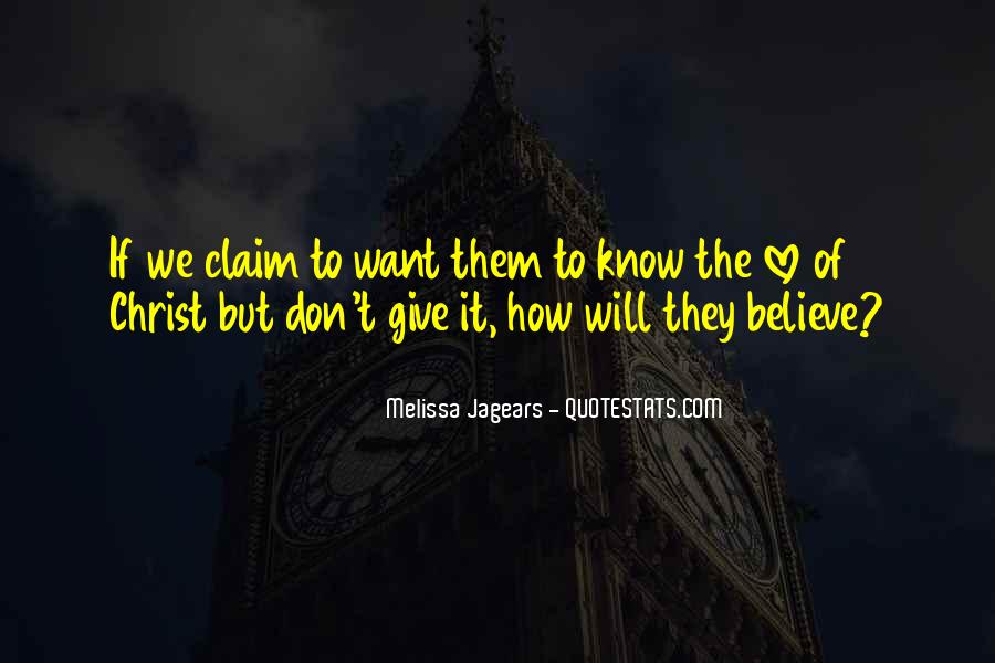 Give Me Something To Believe Quotes #31922