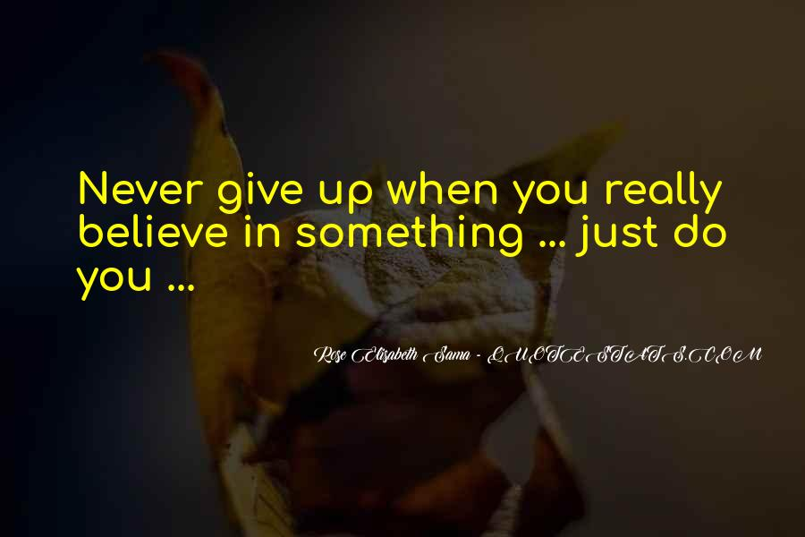 Give Me Something To Believe Quotes #39314