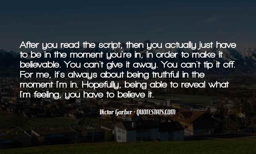 Give Me Something To Believe Quotes #7607