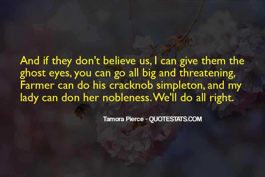 Give Me Something To Believe Quotes #76474