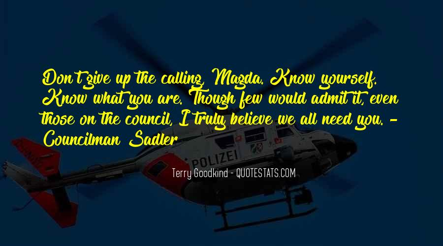 Give Me Something To Believe Quotes #77040