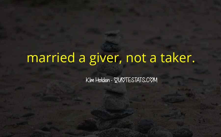 Giver Taker Quotes #749119
