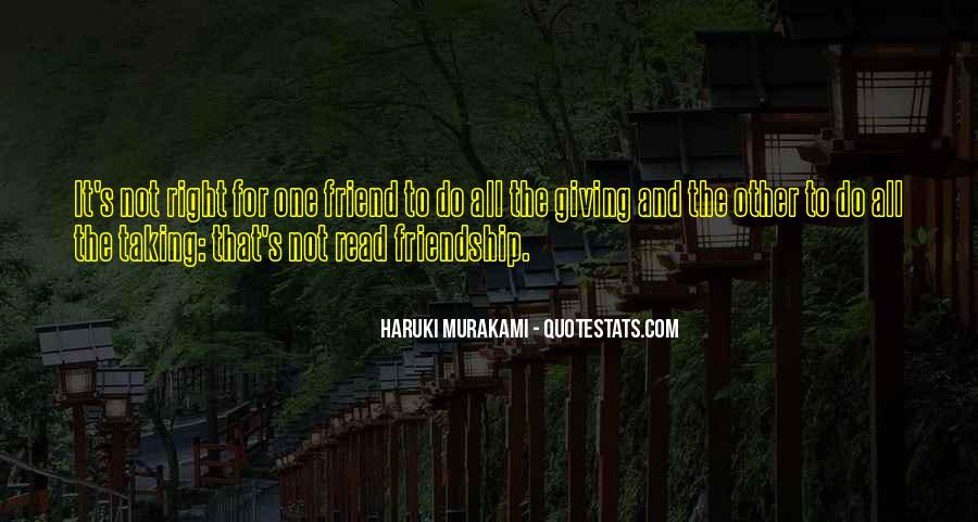 Giving And Taking Friendship Quotes #850791