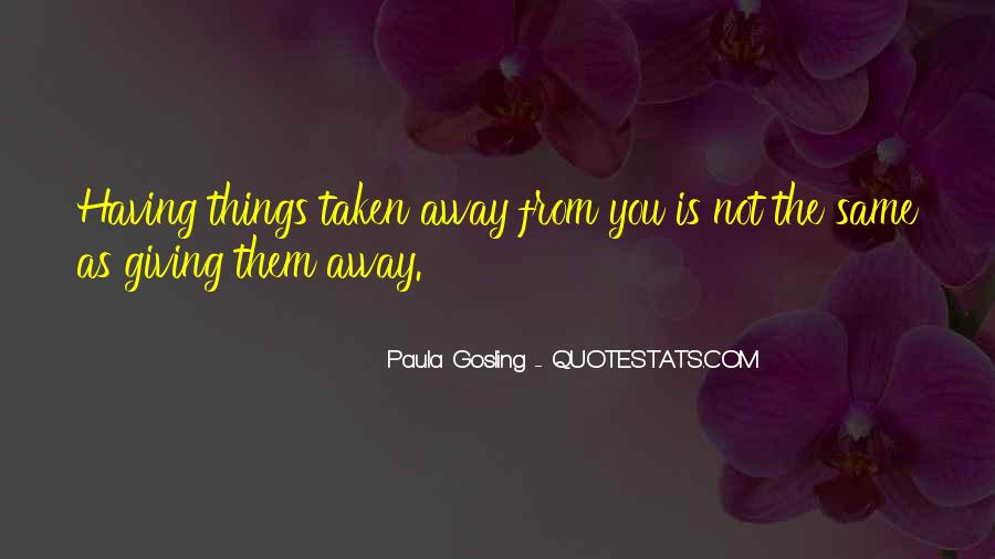 Giving Things Away Quotes #156161