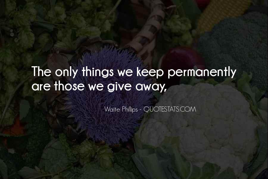 Giving Things Away Quotes #1873592