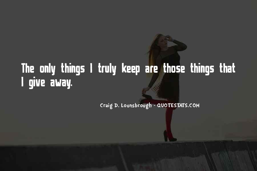 Giving Things Away Quotes #219526