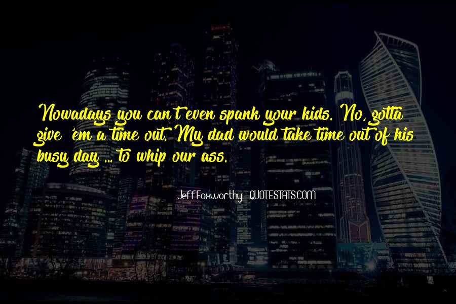Giving You My Time Quotes #236117