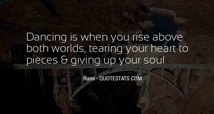 Giving Your Heart And Soul Quotes #1640224