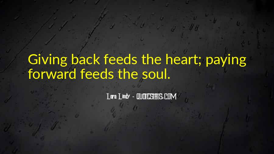 Giving Your Heart And Soul Quotes #1699997
