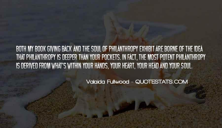 Giving Your Heart And Soul Quotes #1847108