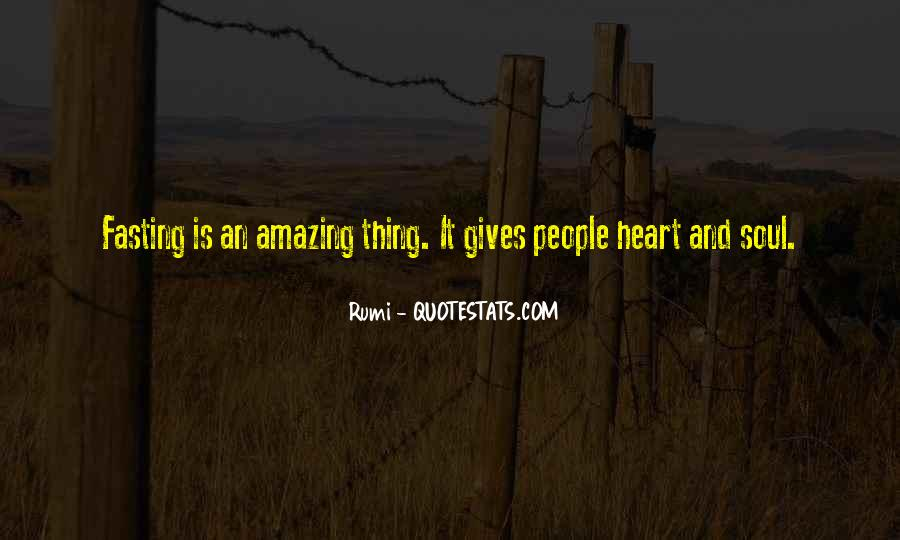 Giving Your Heart And Soul Quotes #345237