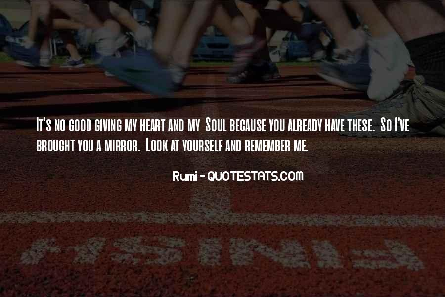 Giving Your Heart And Soul Quotes #896682