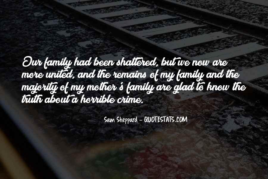 Glad We Are Family Quotes #1440379