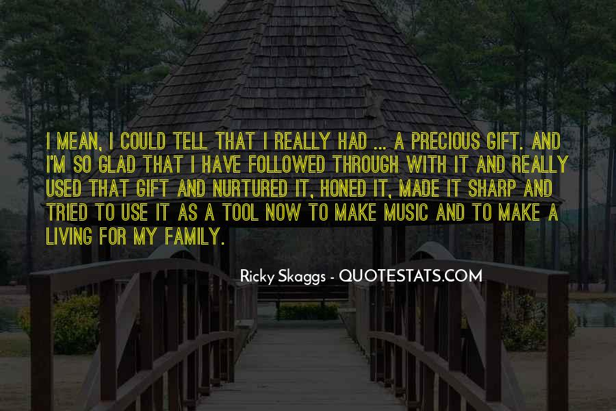 Glad We Are Family Quotes #1488494