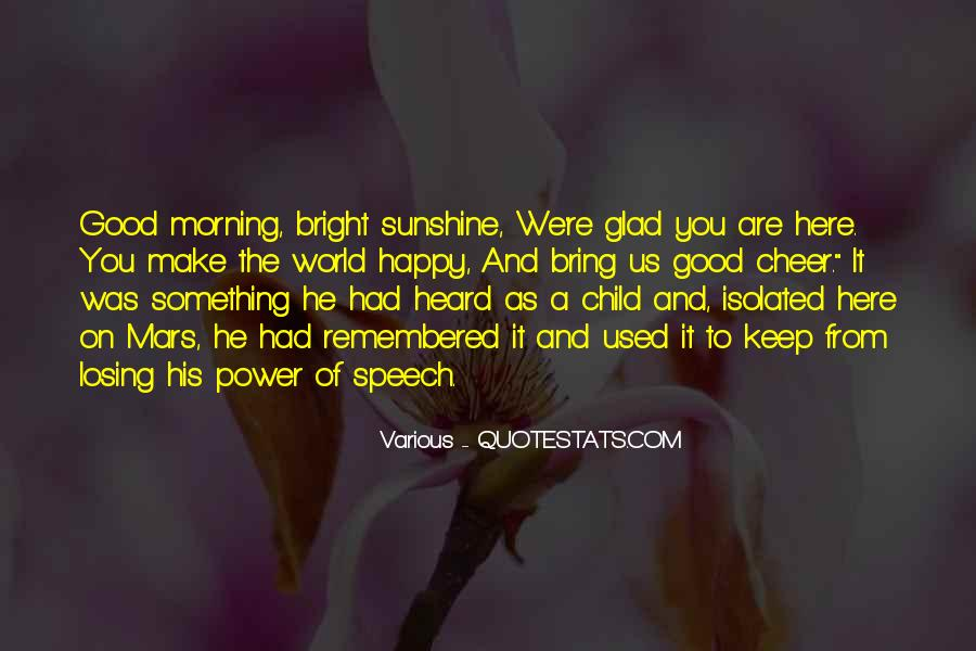 Glad You Are Here Quotes #1108166