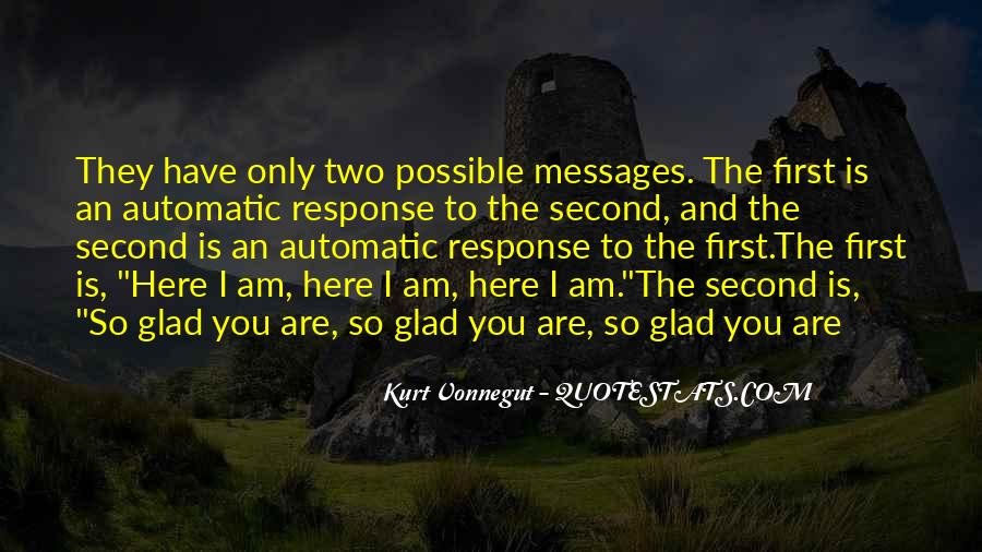 Glad You Are Here Quotes #1610502