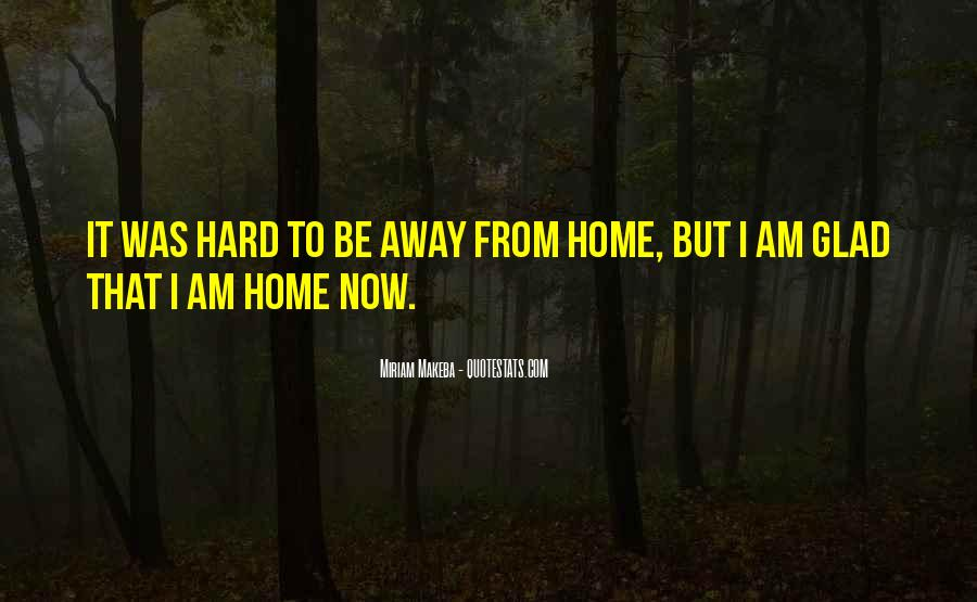 Glad You're Home Quotes #585334