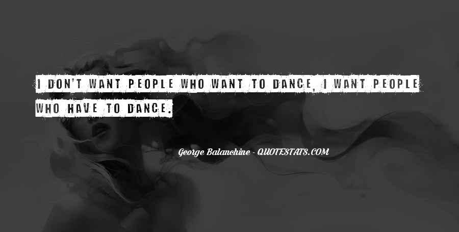 Quotes About George Balanchine #1543688