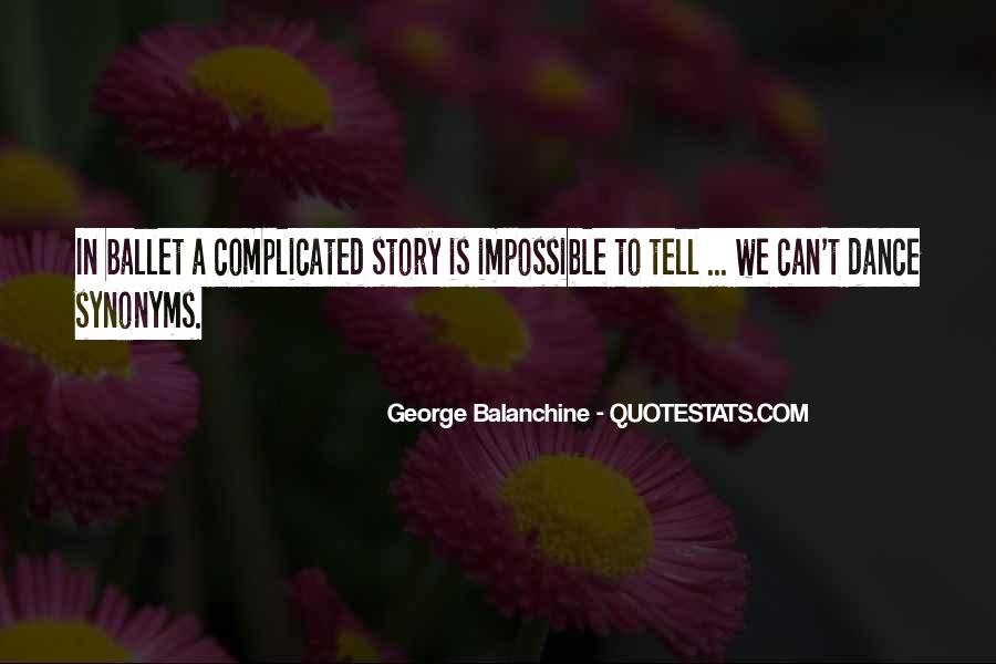 Quotes About George Balanchine #233662