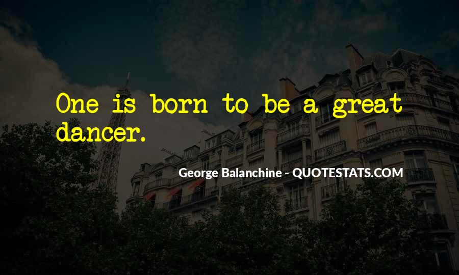 Quotes About George Balanchine #829527