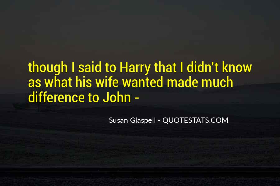 Glaspell Quotes #1241554