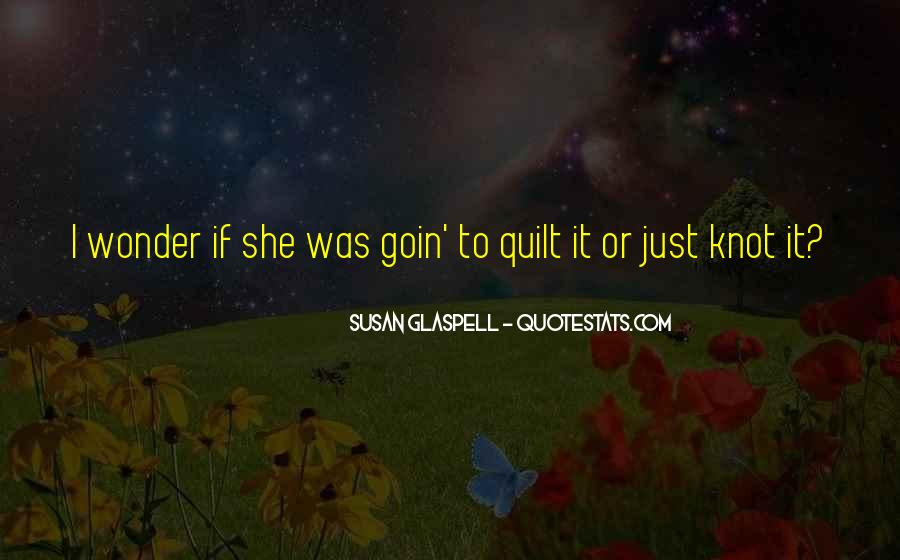 Glaspell Quotes #716884