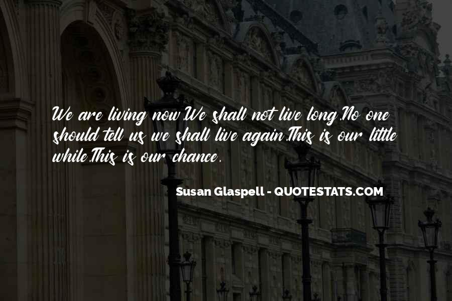 Glaspell Quotes #747923