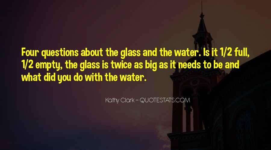 Glass Full Of Water Quotes #1720252